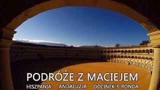 Andaluzja - Hiszpania | Andalusia - Spain (3/3)- Ronda