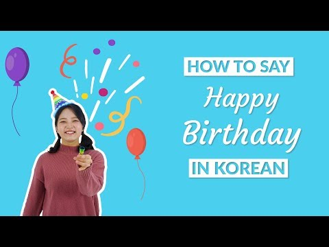 How to Say HAPPY BIRTHDAY in Korean | 90 Day Korean