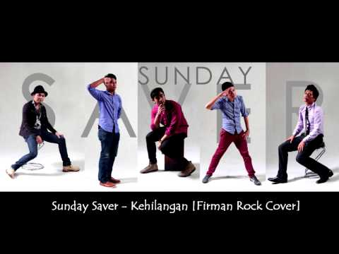 Kehilangan - Firman (Sunday Saver Rock Cover)