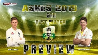 Live ENG vs AUS 5th Test Match Preview | Ashes 2019