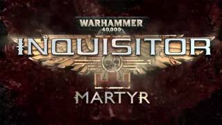 Warhammer 40,000: Inquisitor - Martyr — трейлер E3 2016