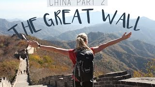 THE GREAT WALL OF CHINA - China pt. 2