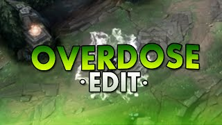 overdose. league of legends edit