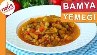 YEMEYENLERİN BİLE BEĞENDİĞİ Taze Bamya Yemeği Tarifi - Nefis Yemek Tarifleri