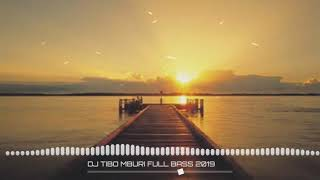 Download Mp3 Dj Slow||tibo Mburi||full Bass 2019
