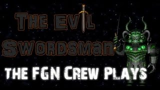 The FGN Crew Plays: Roblox - The Evil Swordsman (PC)