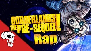 Borderlands Pre-Sequel Rap by JT Music
