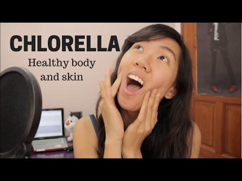 CHLORELLA - For healthy body and skin!!