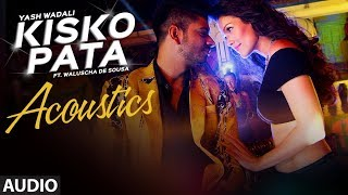 Kisko Pata Acoustics (Full Audio Song) |  Yash Wadali  |  Hindi Song 2017