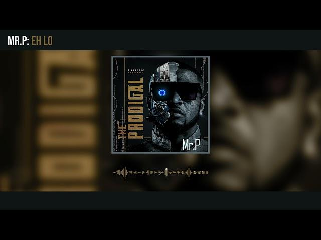 Mr. P - Eh Lo (Official Audio)