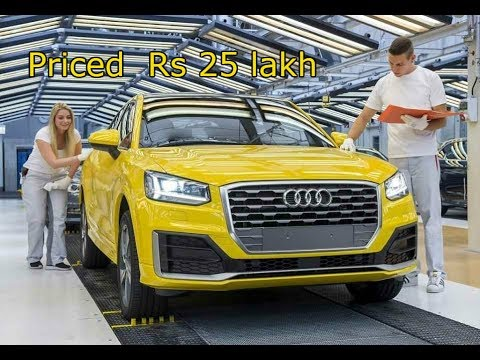 New Audi Q2 Will Be Launched In India In 2017 Price 25 Lakh Youtube
