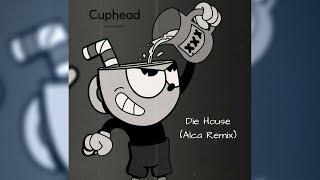 Cuphead - Die House (Alca Remix)