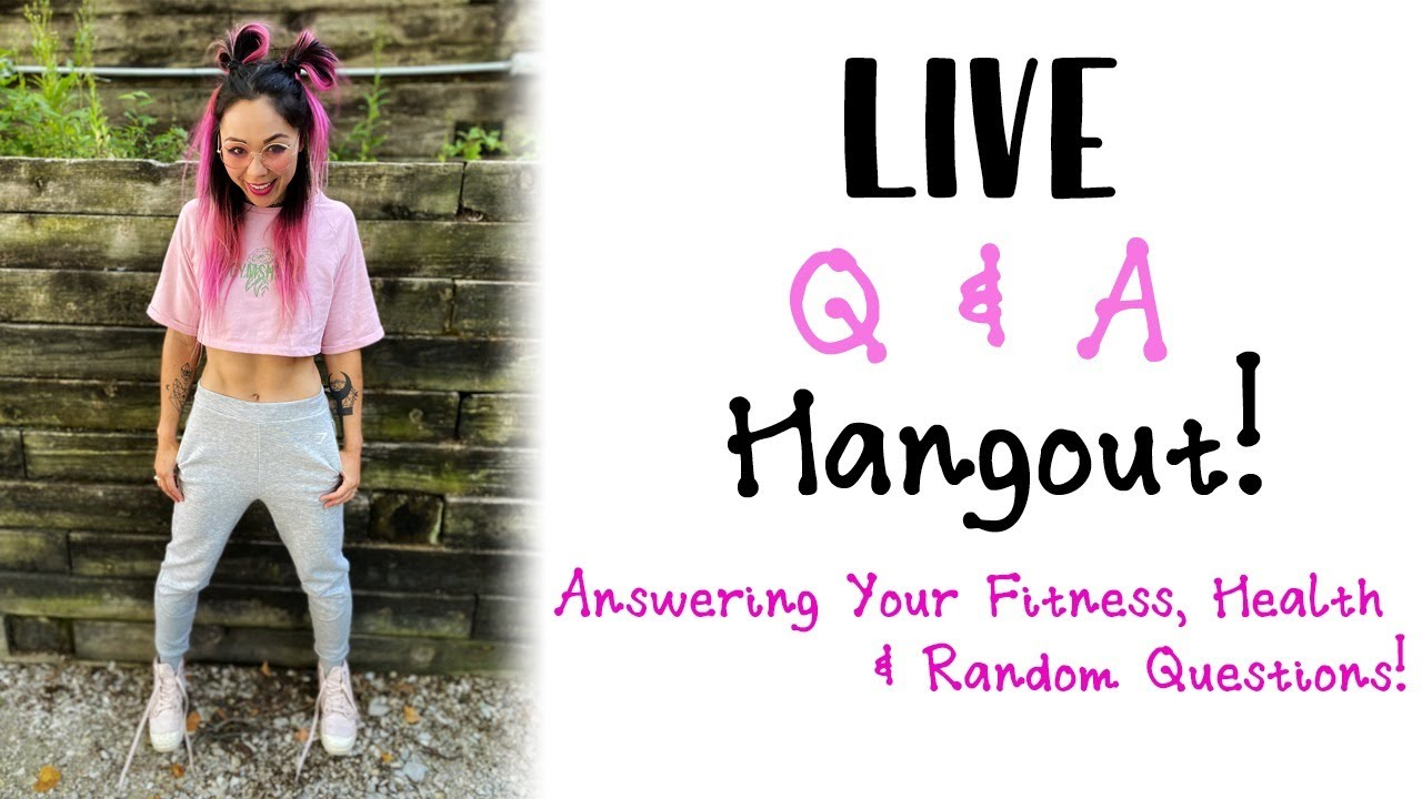 LIVE Q&A Hangout! | Answering your Health, Fitness and Random Questions