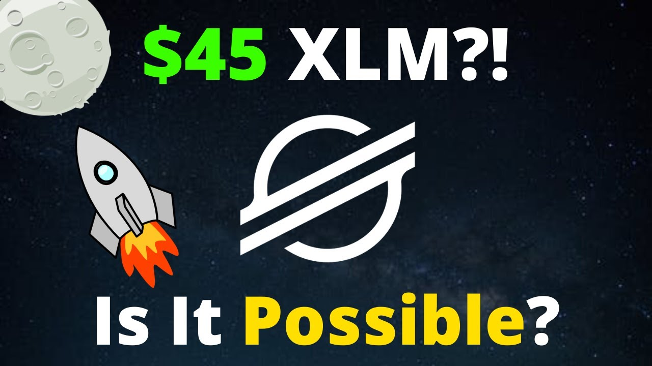 Analyst Predicts $45 for Stellar Lumens (XLM)   Is It Possible?