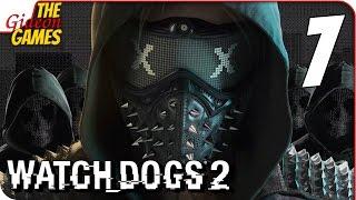 WATCH DOGS 2 ➤ Прохождение #7 ➤ yMHblN_g0M_[HeT]