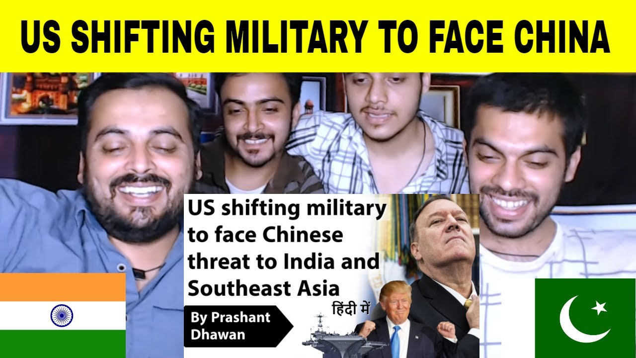 US shifting military to face Chinese threat to India and Southeast Asia Current Affair 2020 Reaction
