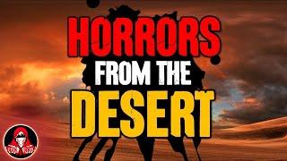 4 TRUE Creepy Desert Stories - Darkness Prevails