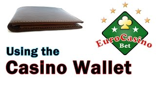 "Euro Casino Bet | Instructions how to using the Casino Wallet(After making successful deposit, your money is in your ""Casino Wallet"" in this video we show you step by step instructions how to using the Casino Wallet or how ..., 2015-05-25T14:22:12.000Z)"