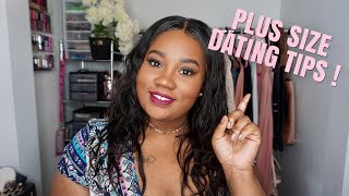 TOP 5 PLUS SIZE DATING TIPS!
