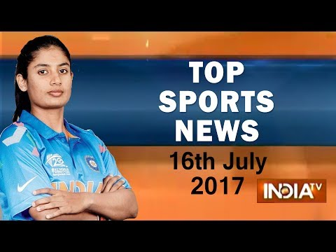 Top Sports news of the day | 16th July, 2017 - India TV