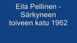 Eila Pellinen - Särkyneen toiveen katu 1962