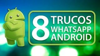 8 trucos de WhatsApp que debes conocer en Android