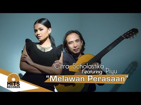 Citra Scholastika Feat Piyu - Melawan perasaan (Love & Kiss)