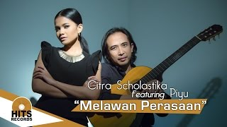 Citra Scholastika Feat Piyu - Melawan perasaan [Official Music Video]