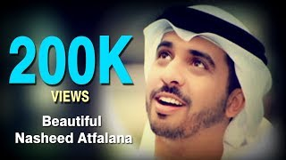 ISLAMIC VIDEOS : Beautiful Nasheed Atfalana (our Children)  by Ahmed Bukhatir