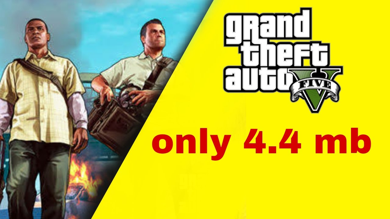Download GTA 5 only 4 4mb full game