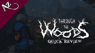 Through the Woods - Quick Game Review