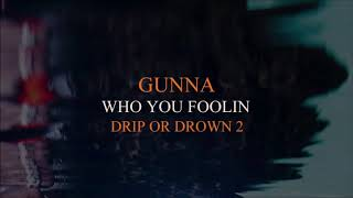 Gunna  Who You Foolin Instrumental