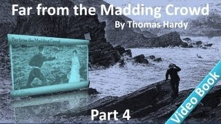 Part 4 - Far from the Madding Crowd Audiobook by Thomas Hardy (Chs 31-40)