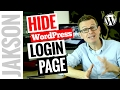 Hide the WordPress Login Page - WordPress Security Tutorial 2017