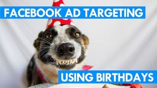 facebook ad targeting using birthdays good for restaurants small businesses
