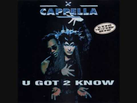 Клип Cappella - U Got 2 Know