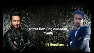 Nesrulla - Geç olmadan (Murat Boz cover)