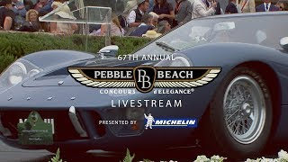 Exclusive Coverage Of The 67th Annual Pebble Beach Concours D'Elegance Live Stream
