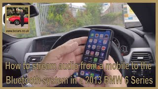How to stream audio from a mobile to the bluetooth system in a 2013 BMW 6 Series