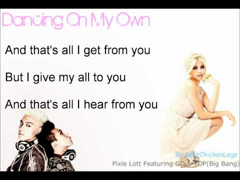 Pixie Lott feat. GD&TOP - Dancing On My Own [Lyrics on screen]