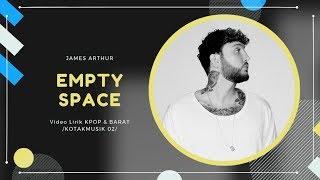 JAMES ARTHUR - 'EMPTY SPACE' Lyrics (SUB INDO)