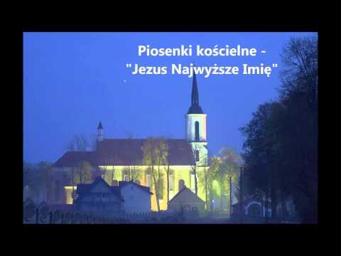 Piosenki religijne - Jezus Najwyższe Imię - Tekst - Chwyty