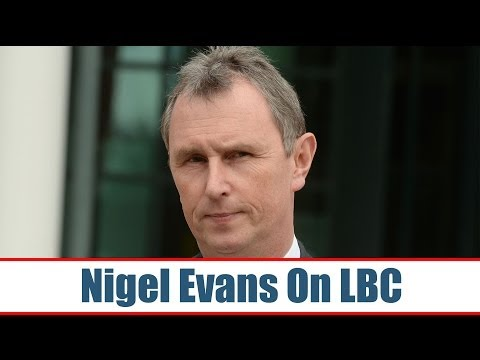 Nigel Evans - Live On LBC