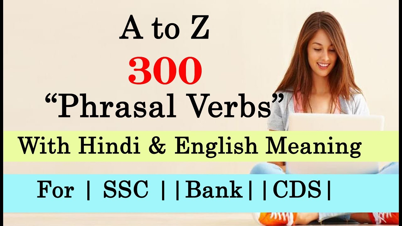 A To Z 300 Phrasal Verbs With Hindi And English Meaning Ssc Cgl