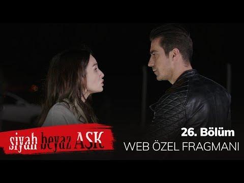 Siyah Beyaz Aşk 26. Bölüm - İnternet Özel Fragmanı