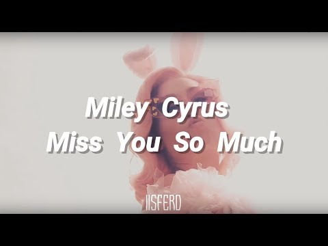 Miley Cyrus - Miss You So Much | Letra En Español