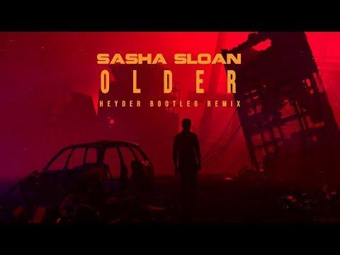 Sasha Sloan - Older (Heyder Bootleg Remix)