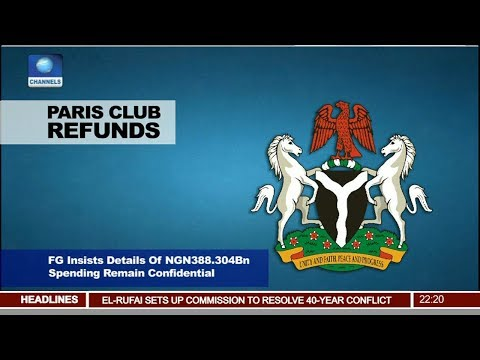 FG Insists Spending Of London Paris Club Loan Refunds Remain Confidential Pt.2 |News@10| 05/11/17