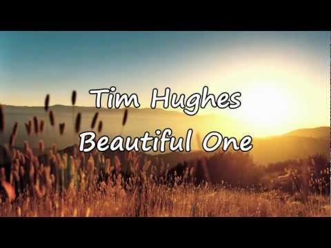 Tim Hughes - Beautiful One [with lyrics]