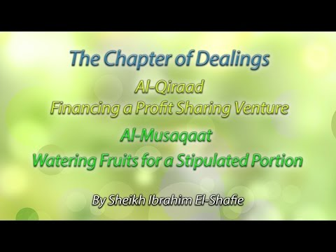 Chapter of Dealings - Al-Qiraad and Al-Musaqaat